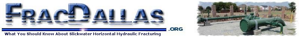 FracDallas - Factual information about hydraulic fracturing and natural gas production