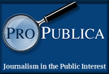 ProPublica - Journalism in the Public Interest
